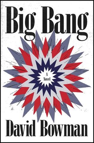 Big Bang by Jonathan Lethem, David Bowman