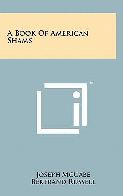 A Book of American Shams by Joseph McCabe, Nelson Antrim Crawford, Bertrand Russell