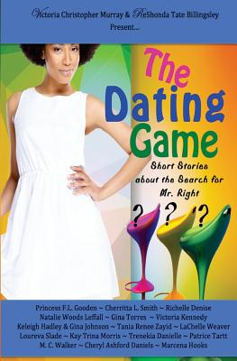 The Dating Game: Short Stories About the Search for Mr. Right by Gina Johnson, Kay Trina Morris, Keleigh Hadley