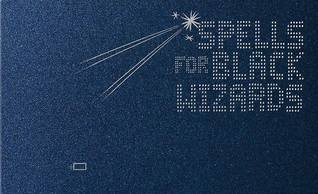 Spells for Black Wizards by Candace Williams