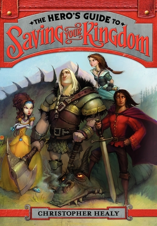 The Hero's Guide to Saving Your Kingdom by Todd Harris, Christopher Healy