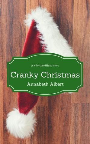 Cranky Christmas by Annabeth Albert