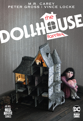 The Dollhouse Family by M.R. Carey