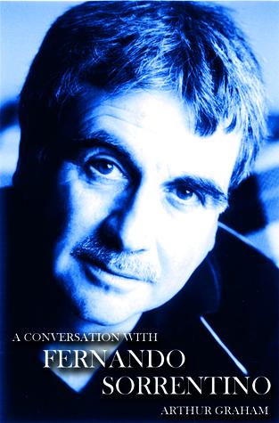 A Conversation with Fernando Sorrentino by Fernando Sorrentino, Arthur Graham