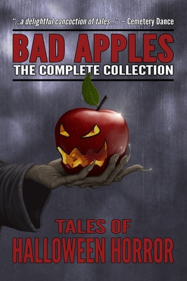 Bad Apples: Halloween Horror: The Complete Collection by Evans Light, Edward Lorn, Adam Light