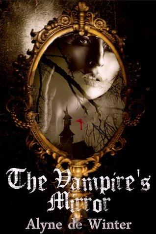 The Vampire's Mirror by Alyne de Winter