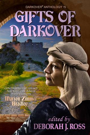 Gifts of Darkover by Robin Wayne Bailey, Deborah J. Ross, Barb Caffrey, Jane M.H. Bigelow