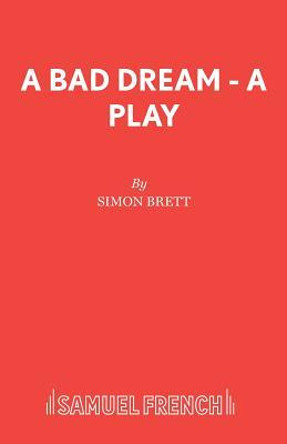 A Bad Dream - A Play by Simon Brett