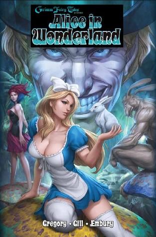 Grimm Fairy Tales: Alice in Wonderland, Vol. 1 by Raven Gregory