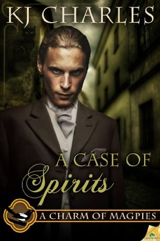 A Case of Spirits by K.J. Charles