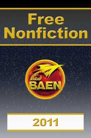Free Nonfiction 2011 by Baen Publishing Enterprises, J.R. Dunn, Tony Daniel, Gregory Benford, Les Johnson, Tom Kratman, John Lambshead