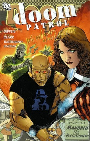 Doom Patrol, Volume 1: We Who are About to Die by Justiniano, Keith Giffen, John Livesay, Matthew Clark