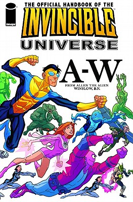 The Official Handbook of the Invincible Universe by Eliot R. Brown, David Campbell, Dusty Abell