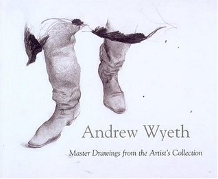 Andrew Wyeth: Master Drawings from the Artist's Collection by Andrew Wyeth, Henry Adams