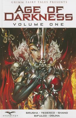 Age of Darkness, Volume One by Nicole Glade, Raven Gregory, Eric M. Esquivel, Shane McKenzie, Anthony Spay, Pat Shand, Dan Wickline
