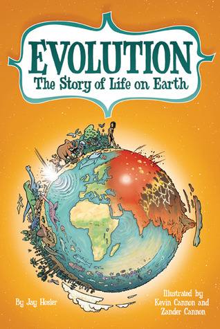 Evolution: The Story of Life on Earth by Zander Cannon, Jay Hosler, Kevin Cannon