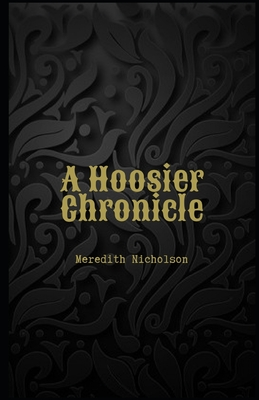 A Hoosier Chronicle Illustrated by Meredith Nicholson
