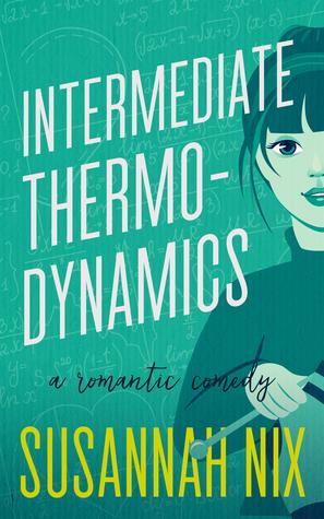Intermediate Thermodynamics: A Romantic Comedy by Susannah Nix