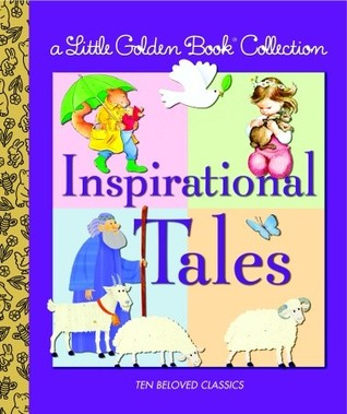 Little Golden Book Collection: Inspirational Tales by Golden Books