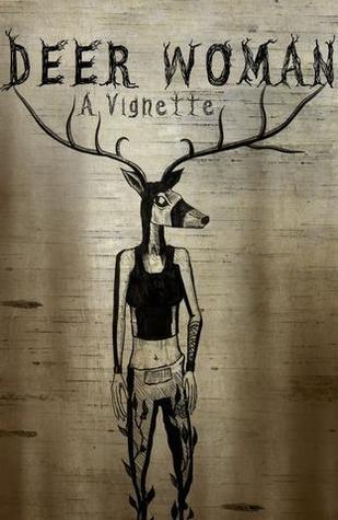 Deer Woman: A Vignette by Elizabeth LaPensée, Allie Vasquez, Jonathan R. Thunder