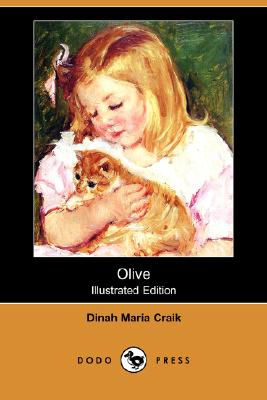 Olive (Illustrated Edition) (Dodo Press) by Dinah Maria Mulock Craik