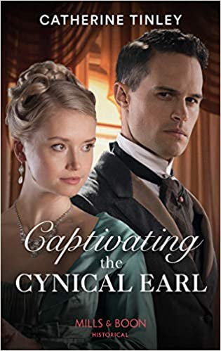 Captivating The Cynical Earl by Catherine Tinley
