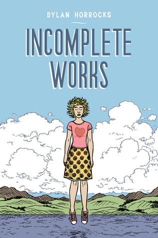 Incomplete Works by Dylan Horrocks