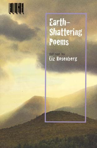 Earth-Shattering Poems by Liz Rosenberg