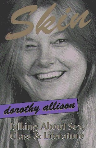 Skin: Talking about Sex, Class and Literature by Dorothy Allison