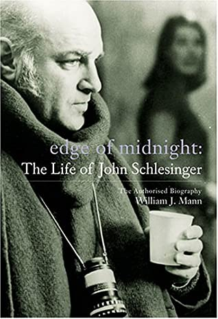 Edge of Midnight: The Life of John Schlesinger: The Authorised Biography by William J. Mann
