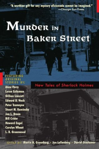 Murder in Baker Street: New Tales of Sherlock Holmes by Martin Harry Greenberg, Daniel Stashower, Jon Lellenberg