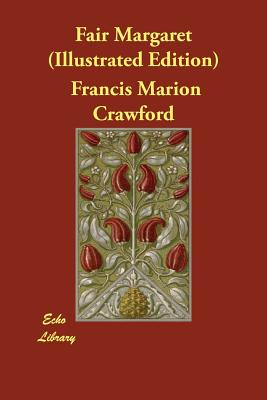 Fair Margaret (Illustrated Edition) by Francis Marion Crawford