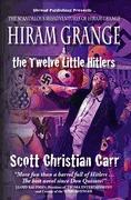 Hiram Grange and the Twelve Little Hitlers: The Scandalous Misadventures of Hiram Grange by Danny Evarts, Scott Christian Carr, Malcolm McClinton