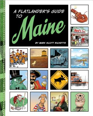 A Flatlander's Guide to Maine by Mark Ricketts