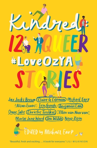 Kindred: 12 Queer #LoveOzYA Stories by Michael Earp