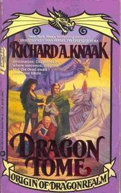 Dragon Tome: Origin of Dragonrealm by Richard A. Knaak