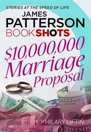 $10,000,000 Marriage Proposal by Hilary Liftin, James Patterson