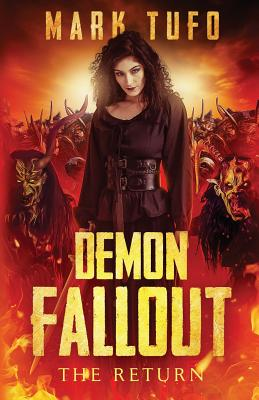Demon Fallout: The Return: A Michael Talbot Adventure by Mark Tufo