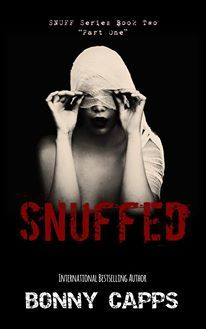 Snuffed: Part One by Bonny Capps