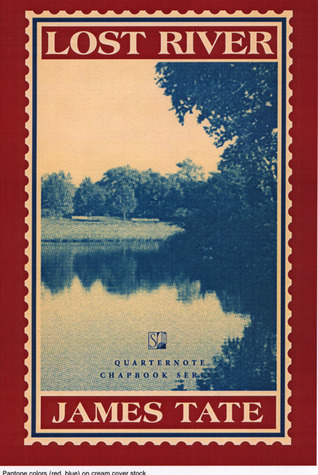 Lost River: A Chapbook by James Tate