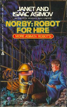 Norby: Robot For Hire by Janet Asimov, Isaac Asimov