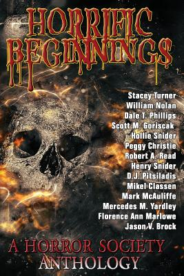 Horrific Beginnings by William F. Nolan, Dale T. Phillips, Stacey Turner