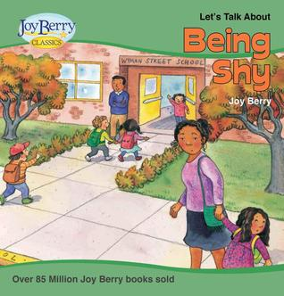 Let's Talk About Being Shy by Joy Berry