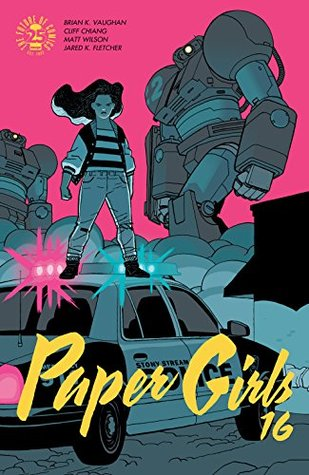 Paper Girls #16 by Matt Wilson, Cliff Chiang, Brian K. Vaughan