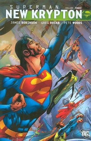 Superman: New Krypton, Vol. 3 by Mark Farmer, Richard Donner, Geoff Johns, Greg Rucka, Rags Morales, James Robinson, Pete Woods