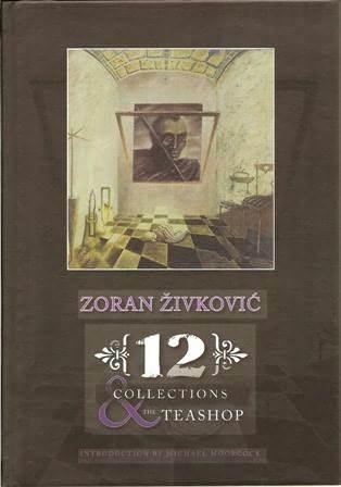 12 Collections & the Teashop by Zoran Živković