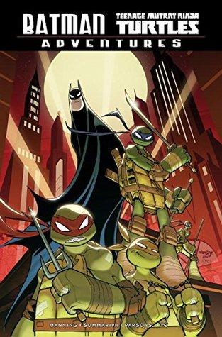 Batman/Teenage Mutant Ninja Turtles Adventures by Matthew K. Manning, Jon Sommariva