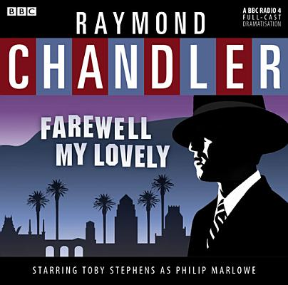 Farewell, My Lovely by BBC Radio 4, Raymond Chandler
