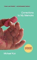 Corrections to My Memoirs: Collected Stories by Michael Kun