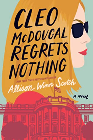 Cleo McDougal Regrets Nothing by Allison Winn Scotch